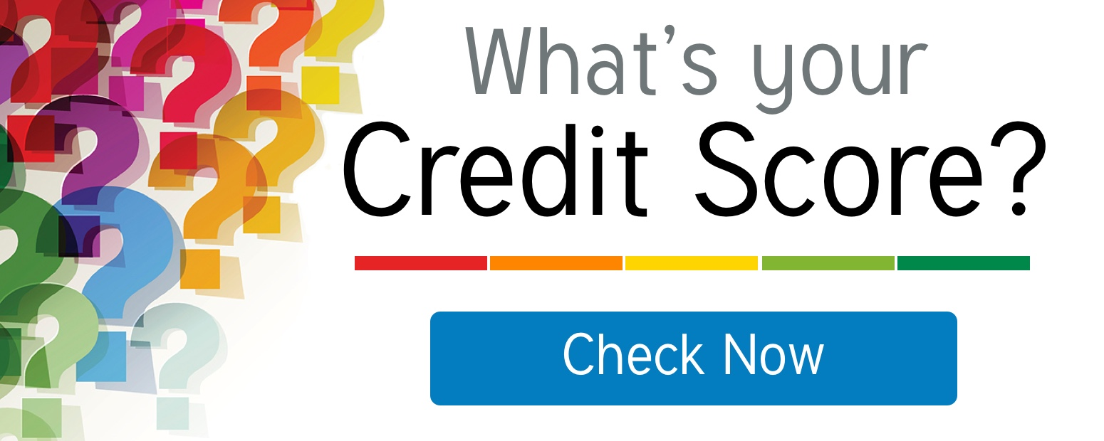 What's your Credit Score? Check Now